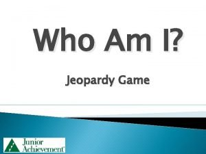 Who Am I Jeopardy Game JEOPARDY GAME BOARD