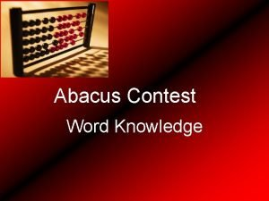 Abacus Contest Word Knowledge These words are root