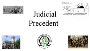 Judicial Precedent Hierarchy of the Courts How good