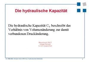 Die hydraulische Kapazitt CV beschreibt das Verhltnis von