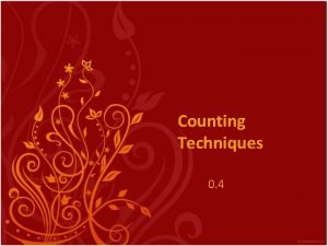 Counting Techniques 0 4 Fundamental Counting Principal Probability