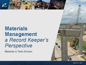 Materials Management a Record Keepers Perspective Materials Tests