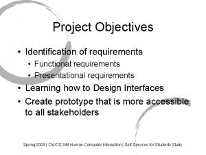 Project Objectives Identification of requirements Functional requirements Presentational