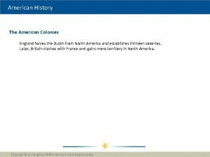 American History The American Colonies England forces the