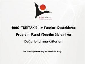 TBTAK 4006 TBTAK Bilim Fuarlar Destekleme Program Panel