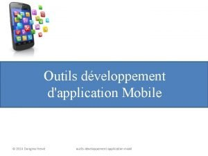Outils dveloppement dapplication Mobile 2014 Dongmo Herv outils