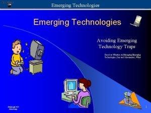 Emerging Technologies Avoiding Emerging Technology Traps Based on