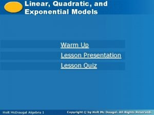Linear Quadratic and Linear Exponential Models Warm Up