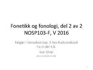 Fonetikk og fonologi del 2 av 2 NOSP