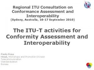 Regional ITU Consultation on Conformance Assessment and Interoperability