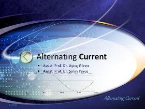 Alternating Current Assist Prof Dr Ayta Gren Assist
