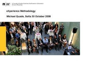 e Xperience Methodology Michael Quade Sofia 30 October