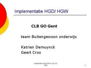 Implementatie HGD HGW CLB GO Gent team Buitengewoon