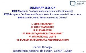 SUMMARY SESSION EXC Magnetic Confinement experiments Confinement EXD