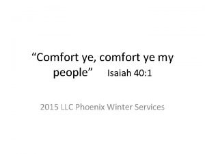 Comfort ye comfort ye my people Isaiah 40