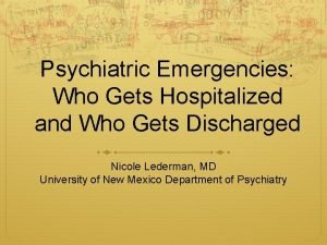 Psychiatric Emergencies Who Gets Hospitalized and Who Gets