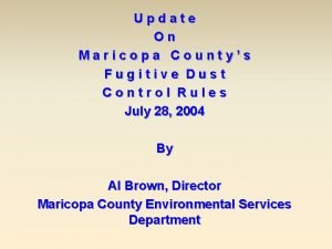 Update On Maricopa Countys Fugitive Dust Control Rules