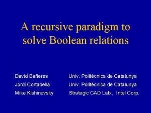 A recursive paradigm to solve Boolean relations David