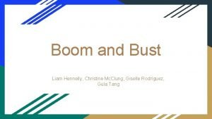 Boom and Bust Liam Hennelly Christine Mc Clung