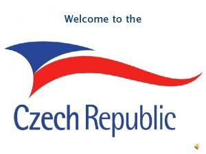 Welcome to the Czech national anthem The anthem