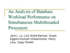 An Analysis of Database Workload Performance on Simultaneous