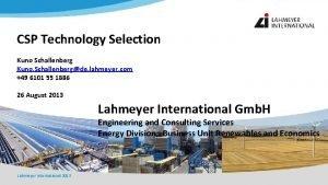 CSP Technology Selection Kuno Schallenberg Kuno Schallenbergde lahmeyer