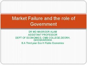 Market Failure and the role of Government DR