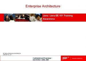 Enterprise Architecture Java Java EE 101 Training Awareness
