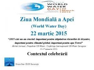 Ziua Mondial a Apei World Water Day 22