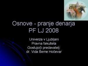 Osnove pranje denarja PF LJ 2008 Univerza v