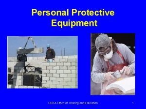 Personal Protective Equipment OSHA Office of Training and