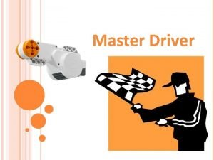 Master Driver Master Driver Activity Your Engineering Challenge