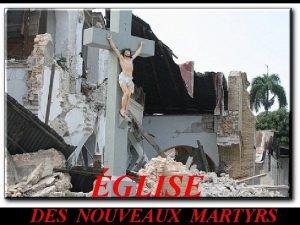 GLISE DES NOUVEAUX MARTYRS Les chrtiens sont lheure