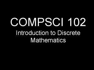COMPSCI 102 Introduction to Discrete Mathematics Counting I