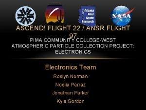 ASCEND FLIGHT 22 ANSR FLIGHT 97 PIMA COMMUNITY