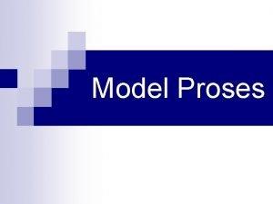 Model Proses Proses Model Proses PL n Kerangka