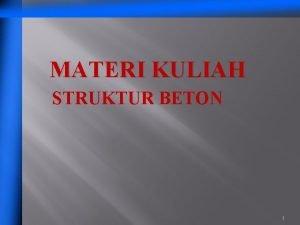 MATERI KULIAH STRUKTUR BETON 1 BETON BERTULANG q