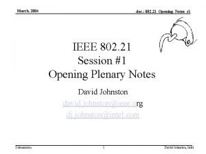 March 2004 doc 802 21OpeningNotesr 1 IEEE 802