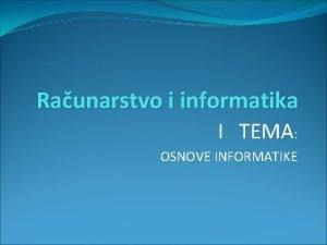 Raunarstvo i informatika I TEMA OSNOVE INFORMATIKE UDBENIK