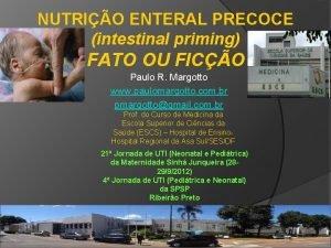 NUTRIO ENTERAL PRECOCE intestinal priming FATO OU FICO
