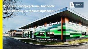 Bedrijven energiegebruik financile ondersteuning en toekomstplannen Resultaten uit