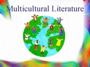Multicultural Literature What is multicultural literature multiethnic literature