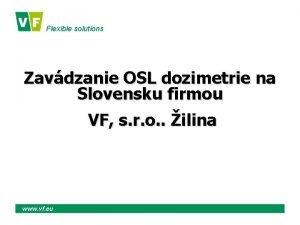 Flexible solutions Zavdzanie OSL dozimetrie na Slovensku firmou