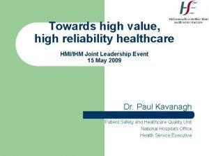 Towards high value high reliability healthcare HMIIHM Joint