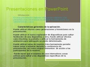 Presentaciones en Power Point Introduccin En esta presentacin