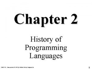 Chapter 2 History of Programming Languages CMSC 331