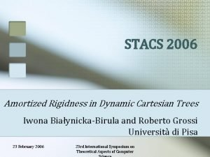 STACS 2006 Amortized Rigidness in Dynamic Cartesian Trees