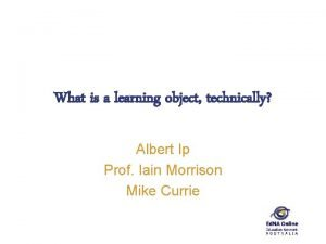 What is a learning object technically Albert Ip