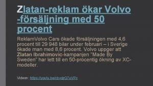 Zlatanreklam kar Volvo frsljning med 50 procent Reklam