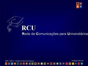 RCU Rede de Comunicaes para Universitrios DMK GMC